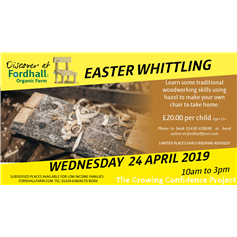 Easter Whittling - Woodwork Experience Weds 24 April 19 10am -3pm